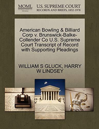 American Bowling & Billiard Corp V. Brunswick-Balke-Collender Co U.S. Supreme Court Transcript of Record with Supporting Pleadings