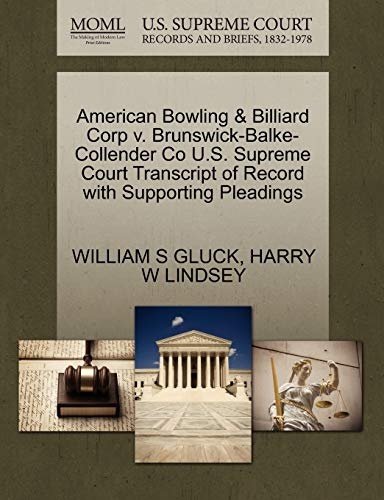 American Bowling & Billiard Corp V. Brunswick-Balke-Collender Co U.S. Supreme Court Transcript of Record with Supporting Pleadings