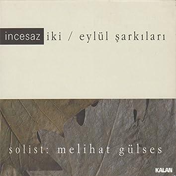 Iki / Eylul Sarkilari
