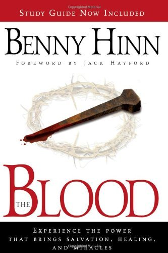 The Blood: Experience the power that brings salvation, healing, and miracles (English Edition)
