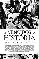 Os Vencidos da História (Portuguese Edition)