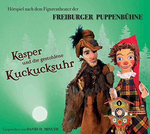 Freiburger Puppenbühne Kasper und die gestohlene Kuckucksuhr Kasperle Hörspiel - Audio CD
