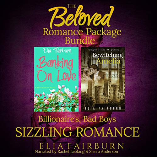 The Beloved Romance Package Collection: Billionaire's, Bad Boys, Sizzling Romance audiobook cover art