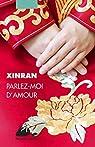 Parlez-moi d'amour par Xinran
