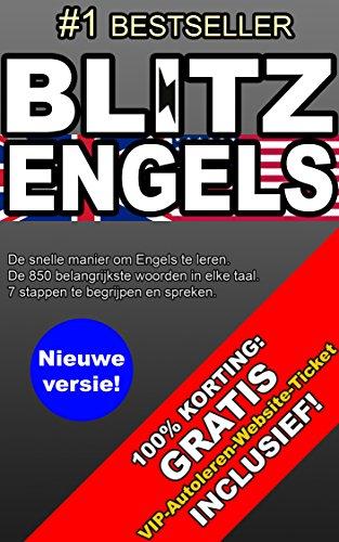 ENGELS LEREN: De snelle manier om Engels te leren. De belangrijkste 850 woorden om zichzelf uit te drukken. Learn BLITZ ENGLISH - Gratis autolearn-ticket inbegrepen! (Dutch Edition)