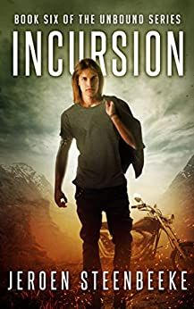 Incursion (The Unbound Book 6) by [Jeroen Steenbeeke]