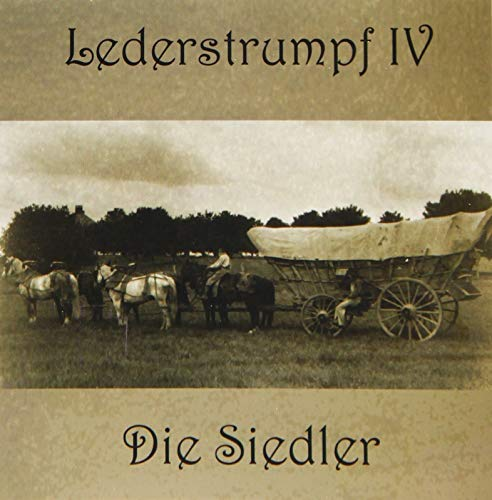 Lederstrumpf: Band 4: Die Siedler