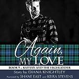 Again My Love: Kaitlyn and the Highlander, Book 9