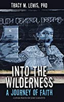Into the Wilderness: A Journey of Faith
