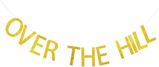 Over the Hill Banner, Gold Gliter Birthday Party Hanging Banner Decorations
