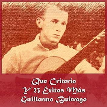 Que Criterio y 23 Éxitos Mas Guillermo Buitrago