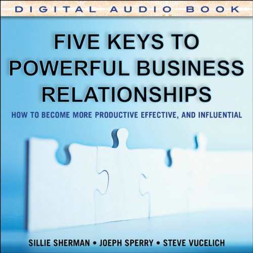 Five Keys to Powerful Business Relationships audiobook cover art