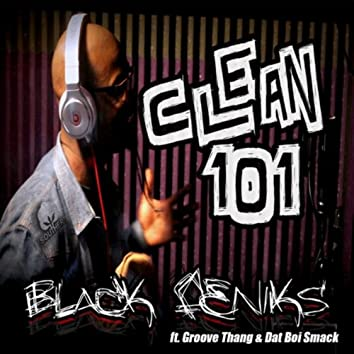 Clean 101 (feat. Dat Boi Smack & Groove Thang)