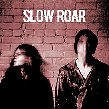 Slow Roar