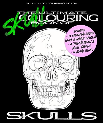 The Ultimate Skullouring Book Of Skulls: Adult Colouring Book (English Edition)