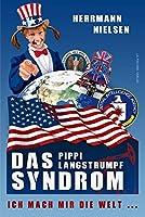 Das Pippi Langstrumpf Syndrom: Ich mach mir die Welt ...