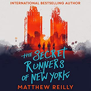 The Secret Runners of New York                   By:                                                                                                                                 Matthew Reilly                               Narrated by:                                                                                                                                 Norma Butikofer                      Length: 7 hrs and 19 mins     25 ratings     Overall 4.4