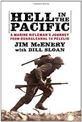 Hell in the Pacific: A Marine Rifleman's Journey From Guadalcanal to Peleliu : Jim McEnery, Bill Sloan