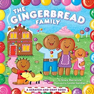 The Gingerbread Family: A Scratch-And-Sniff Book [GINGERBREAD FA-SCRATCH & SNIFF] [Board Books]