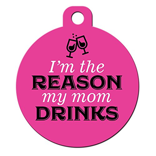 Funny Dog Cat Pet ID Tags - Add Your Contact Information, Customize Colors (Im The Reason My Mom Drinks)