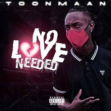 No Love Needed