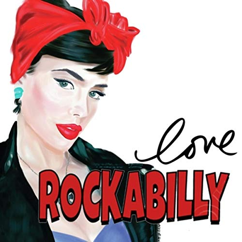 Love Rockabilly (The Best Selection Rockabilly Music)