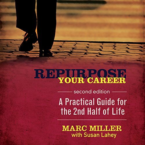 Repurpose Your Career - A Practical Guide for the 2nd Half of Life audiobook cover art