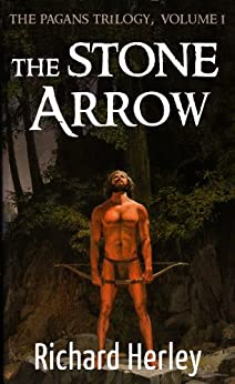 The Stone Arrow (The Pagans Book 1) by [Richard Herley]
