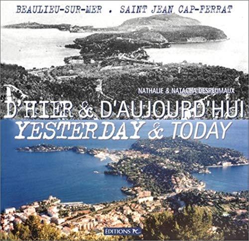 D'hier et d'aujourd'hui - Yesterday and Today (anglais-français) : Beaulieu-sur-mer, Saint-Jean Cap-Ferrat: D´Hier Et D´Aujourd´Hui Yesterday And Today