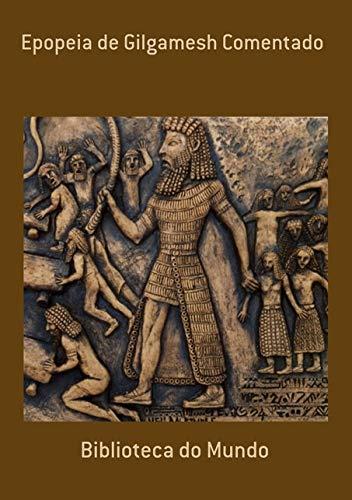 Epopeia de Gilgamesh Comentado