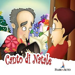 Canto di Natale                   Di:                                                                                                                                 Charles Dickens                               Letto da:                                                                                                                                 Narratori Vari                      Durata:  16 min     6 recensioni     Totali 4,2