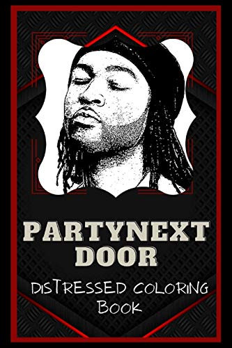 PartyNextDoor Distressed Coloring Book: Artistic Adult Coloring Book
