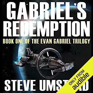 Gabriel's Redemption     Evan Gabriel Trilogy, Book 1              By:                                                                                                                                 Steve Umstead                               Narrated by:                                                                                                                                 Ray Chase                      Length: 7 hrs and 59 mins     241 ratings     Overall 4.0