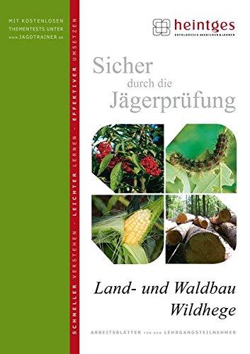 Land- und Waldbau, Wildhege (Sicher durch die Jägerprüfung. Arbeitsblätter)