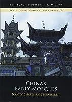 China's Early Mosques (Edinburgh Studies in Islamic Art)