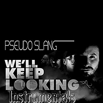We'll Keep Looking Instrumentals