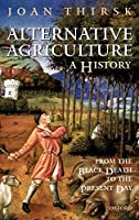 Alternative Agriculture: A History : From the Black Death to the Present Day