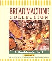 Bread Machine Collection: 3 Cookbooks in 1 0785351620 Book Cover