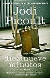Diecinueve minutos [Nineteen Minutes]: Novela (Atria Espanol) (Spanish Edition)