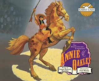 Annie Oakley: The American Legend (Rabbit Ears American Heroes & Legends)