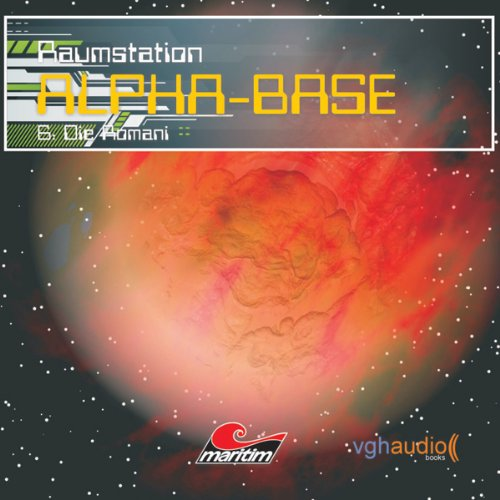 Die Romani (Raumstation Alpha-Base 6) audiobook cover art