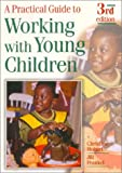 A Practical Guide to Working With Young Children