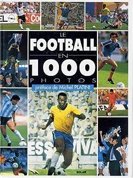 Hardcover Le football en 1000 photos [French] Book