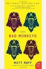 Bad Monkeys: A Novel (P.S.) Kindle Edition