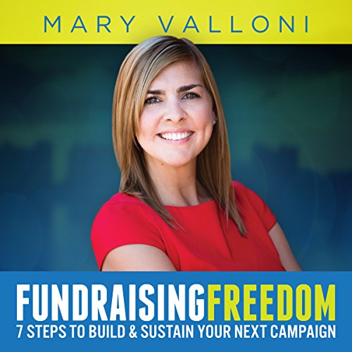 Fundraising Freedom: 7 Steps to Build and Sustain Your Next Campaign audiobook cover art