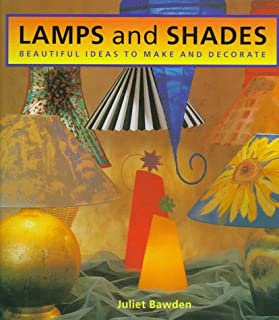 Lamps and Shades: Beautiful Ideas to Make and Decorate