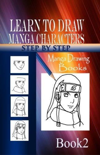 Learn to draw Manga Characters Step by Step Book 2: Manga Drawing Books