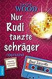 'Nur Rudi tanzte schräger: Dorfkrimi (...' von 'Wood, Dany R.'