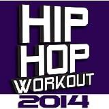 Hip Hop Workout 2014 [Explicit]