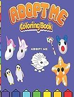 Coloring Book Adopt Me: Coloring Book Adopt Me for Kids